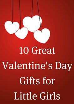 10 Great Valentine's Day Gifts for Little Girls