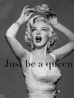 Don't be a drag, be a queen.