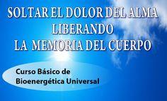"""Conferencia: """"Soltar el dolor del alma liberando la memoria del cuerpo"""""""