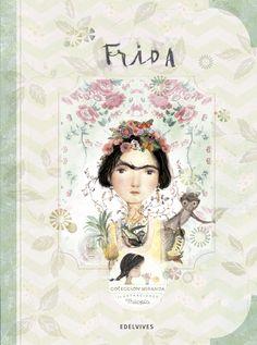 """Cubierta para """"Frida"""", el libro de la colección Miranda dedicado a la vida de Frida Khalo, la famosa artista mexicana.   Lola Castejón (Thilopia) ilustra esta biografía narrada por la pequeña Miranda y escrita mano a mano por Itziar Miranda y Jorge Miranda."""