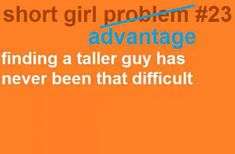 In love with a short girl? She'll love these quotes! Here are the best funny short girl quotes that will make you and your fun-sized partner laugh out loud. Short People Problems, Short Girl Problems, Quotes To Live By, Me Quotes, Funny Quotes, Short Girl Quotes, Short Person, Look Short, Def Not
