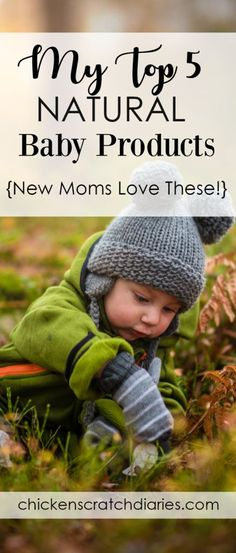 Top 5 Natural Baby Products #baby #NaturalLiving