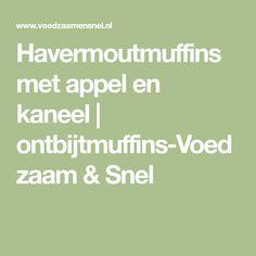 Havermoutmuffins met appel en kaneel | ontbijtmuffins-Voedzaam & Snel
