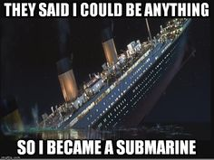 Make Titanic Sinking memes or upload your own images to make custom memes Titanic Sinking, Titanic Ship, Rms Titanic, Titanic Funny, Titanic Movie, I Movie, Meme Maker, Leonardo Dicaprio, Good Movies