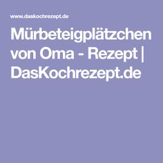 Mürbeteigplätzchen von Oma - Rezept   DasKochrezept.de