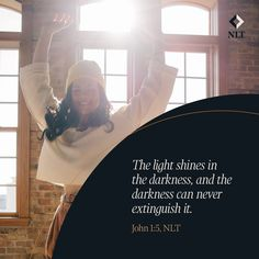 """""""The light shines in the darkness, and the darkness can never extinguish it."""" John 1:5, NLT #NewLivingTranslation #NLTBible #Bibleverse #Bibleverses #Biblestory #Biblestories #Bibleversesdaily #Bibleversedaily #Biblequote365 #Biblewords #Bibledaily #Bibleverseoftheday #BibleScriptures #Bibleinspiration #Christianinspiration #Biblesays #dailyBible #dailyBibleverse #dailyBiblereading #dailyBibleverses #Christianquote #Christianquotes """