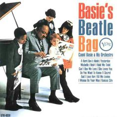 Count Basie and his Orchestra - Basie's Beatle Bag Count Basie, All My Loving, Classic Album Covers, Yuu, Your Man, Orchestra, The Beatles, Kansas City, Counting