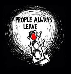 OTH 30 day challenge. Day 24: least favorite quote: people always leave. People don't necessarily always leave, Peyton just had a rough life where many people did leave her