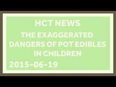 Kids Should Stay Away from Pot Edibles. And They Mostly Do. Recently, a number of outlets, including the Washington Post, reported on a study about the alarming rise in children who were exposed to parents' marijuana edibles. As always, it's important to view these things in context, and think about how many kids are actually treated for eating pot. We're going to go that, today on Healthcare Triage News. For those of you who want to read m