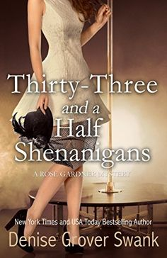 Thirty-Three and a Half Shenanigans (Rose Gardner Mystery Series, Book 6) by Denise Grover Swank, http://smile.amazon.com/dp/B00N9IME04/ref=cm_sw_r_pi_dp_kqPyub0CY3M96