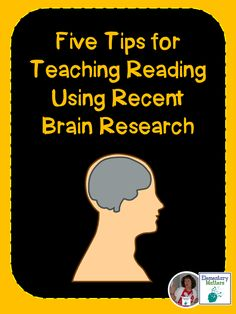 Elementary Matters: Five Tips for Teaching Reading Using Recent Brain Research
