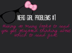 nerd girl problems | Nerd girl problems | Cool T-Shirts And Posters