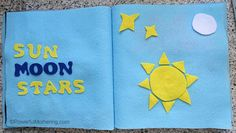 Creation: Sun, Moon & Stars - No Sew Quiet Book for Toddlers - Powerful Mothering Toddler Play, Toddler Books, Felt Busy Bag, Preschool Weekly Themes, Baby Quiet Book, Felt Letters, Sun Moon Stars, Book Activities, Activity Books