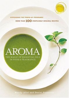 Aroma: The Magic of Essential Oils in Foods and Fragrance by Mandy Aftel, http://www.amazon.com/dp/B000I2J286/ref=cm_sw_r_pi_dp_5NrRpb11YJCQS