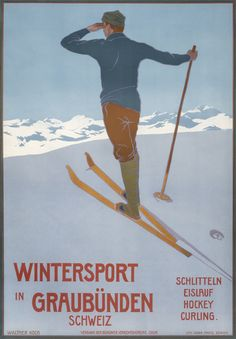 Wintersport in Graubunden, 1906 | One of the most sought-after collectibles today, ski posters capture the joy of fresh mountain air and the exhilaration of a downhill run through tree-lined glades. Combining travel, sports, and fashion, the ski and other wintersport posters have become a blue-chip category around the world over the last fifteen years. Learn more at http://www.internationalposter.com/about-poster-art/subject-primers/ski-posters.aspx