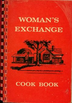 Simply the BEST of Vintage Ladies Clubs cookbooks...//Womans Exchange of Memphis Tennessee Cook Book
