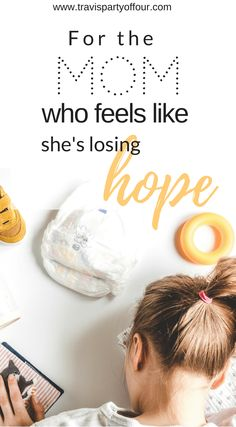 Moms need encouragement too! Being a mom is hard work, yet our work often remains unrecognized. Check out these 3 things you should be doing when you're losing hope as a mom. #momlife #momhumor #firsttimemom #momadvice #momencouragement