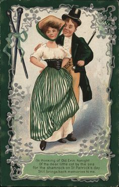 man and woman in the old days St. Patrick Series 3 I'm thinking of Old Erin tonight Of the dear little cot by the sea for the shamrock on St Patrick's day Still brings back memories to me St Patricks Day Pictures, St Patricks Day Cards, Saint Patricks, Vintage Cards, Vintage Postcards, Vintage Images, Vintage Pictures, Irish Celebration, Spring Images