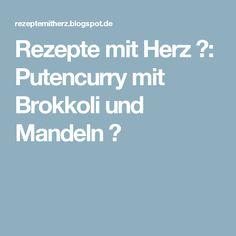 Rezepte mit Herz ♥: Putencurry mit Brokkoli und Mandeln ♡