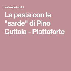 """La pasta con le """"sarde"""" di Pino Cuttaia - Piattoforte"""
