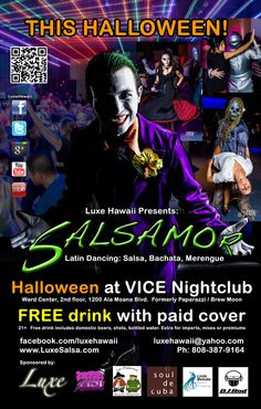 Honolulu, HI Join us on Halloween Thursday for some sexy salsa fun in your best costume. People are still talking about last year's Halloween party, so you don't want to miss this one. Prizes to be given away … Click flyer for more >>