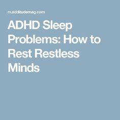 ADHD Sleep Problems: How to Rest Restless Minds #Sleepapneasymptoms
