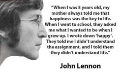 John Lennon on happiness.  Courtesy of Being Liberal
