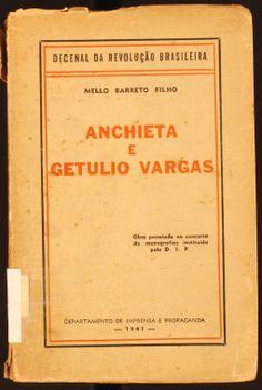 Anchieta e Getulio Vargas : iniciativas e realizaçoes / Mello Barreto Filho. 1941 http://absysnetweb.bbtk.ull.es/cgi-bin/abnetopac01?TITN=319648
