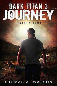 Dark Titan Journey: Finally Home (Dark Titan Book 3) by Thomas A. Watson http://www.amazon.com/dp/B01605OLTO/ref=cm_sw_r_pi_dp_X-U7wb007436K
