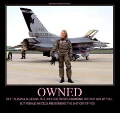 army navy marines female pilot owned epic afghanistan muslim islam terrorist 72 virgins humor funny Obama is a Socialist Military Quotes, Military Humor, Military Life, Military Box, Military Pictures, Military Weapons, Navy Marine, Army & Navy, Marine Corps