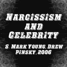 Narcissism and Celebrity - S. Mark Young, Drew Pinsky, 2006 | We used the #Narcissistic #Personality Inventory (NPI) to assess the degree of #narcissism among #celebrities. Results indicate that celebrities are significantly more narcissistic than #MBA #students and the general population.