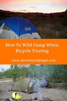 How To Wild Camp When Bicycle Touring - One of the things that makes bicycle touring such a cheap way to travel, is that accommodation is free if you are prepared to wild camp! These tips on how to wild camp explain the theory and techniques behind wild camping.