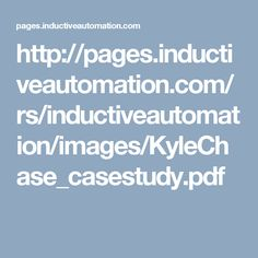 http://pages.inductiveautomation.com/rs/inductiveautomation/images/KyleChase_casestudy.pdf