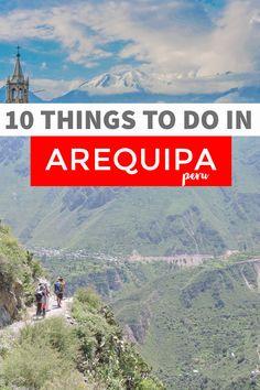 Arequipa Peru   Peru's white city   Arequipa Peru travel   Colca Canyon   South America