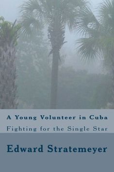 A Young Volunteer in Cuba (Illustrated Edition)