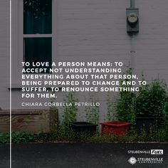 """""""To love a person means: to accept not understanding everything about that person, being prepared to change and to suffer, to renounce something for them."""" -Chiara Corbella Petrillo // #woman #wife #reallove"""