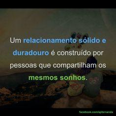 Um relacionamento sólido e duradouro é construído por pessoas que compartilham os mesmos sonhos. (Fernanda Prado) #Sonhos #Objetivos #Vida #Life #Relacionamento #Propósito #Construção #Sucesso #Metas #Planejamento #PlanejamentoDeVida #Planner #Duradouro #Compartilhar #Foco #Investimento                                                                                                                                                                                 Mais