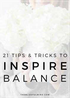 Lacking balance in your life? Here are some tips to help you find more ease and stability in all areas of your life!