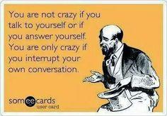 I think I am crazy!