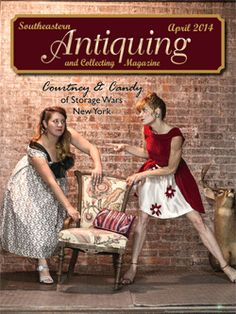 In The April 2017 Issue Of Southeastern Antiquing And Collecting Magazine Two Stars Storage Wars New York Courtney Wagner Candy Olsen
