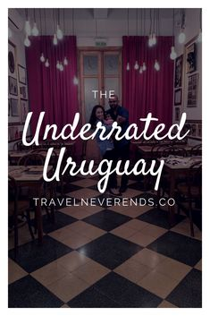 The Underrated Uruguay: Why It's Worth a Visit. Here are some reasons why you should visit Uruguay.