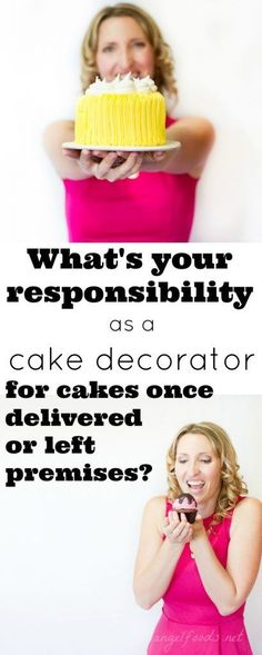 Who is Responsible for Cake Once Delivered or Left Premises | What's your responsibility once a cake has left your hands/premise? What is your customers?