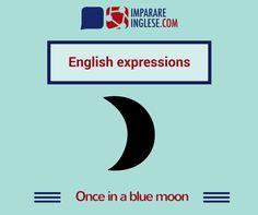 Volete sapere come tradurre in inglese 'ad ogni morte di papa'? Allora 'Once in a blue moon' è l'espressione che fa al caso vostro!