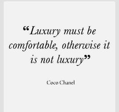 LUSCIOUS QUOTES: Luxury must be comfortable, otherwise it is not luxury - Coco C. - LUSCIOUS QUOTES: Luxury must be comfortable, otherwise it is not luxury – Coco Chanel – – Source by siennaburnss - Coco Chanel Mode, Estilo Coco Chanel, Coco Chanel Fashion, Coco Chanel Quotes, Chanel Chanel, Chanel Decor, Chanel Beauty, Chanel Black, Words Quotes