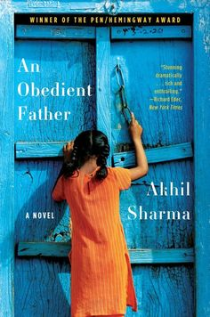 An Obedient Father by Akhil Sharma | 34 Books By Indian Authors That Everyone Should Read