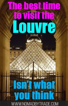 The best times to visit the Louvre and Orsay in Paris, France isn't what all of the guide books advise.