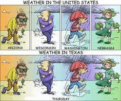 Laughs - Weather in the US vs. Weather in Canada << It's funny because it's true Texas Weather, Oregon Weather, Wisconsin Weather, Midwest Weather, Irish Weather, Montana Weather, Jokes, New Mexico, Viajes