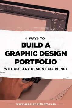 Here are 4 key ways to Build a Graphic design portfolio without any graphic design experience. Read more at mariahalthoff.com. #mariahalthoff #graphicdesigner #graphicdesigninspiration #freelance graphic design | graphic design tips | graphic tutorials | creative entrepreneurs | graphic design beginner