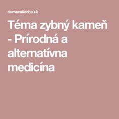 Téma zybný kameň - Prírodná a alternatívna medicína