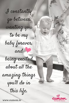 I constantly go between wanting you to stay my baby forever and being excited about all the amazing things you'll do in this life. #mom #momquotes Check out your toddlers development, month by month >>>